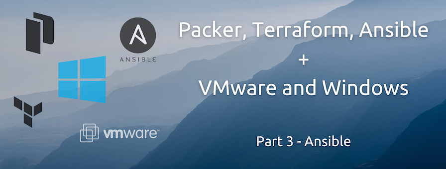 Automate Windows VM Creation and Configuration in vSphere Using Packer, Terraform and Ansible (Part 3 of 3)